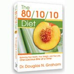 The 80/10/10 Diet by Dr. Douglas Graham