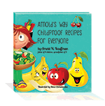 Arnold's Way Childproof Recipes for Everyone by Arnold Kauffman (e-book)