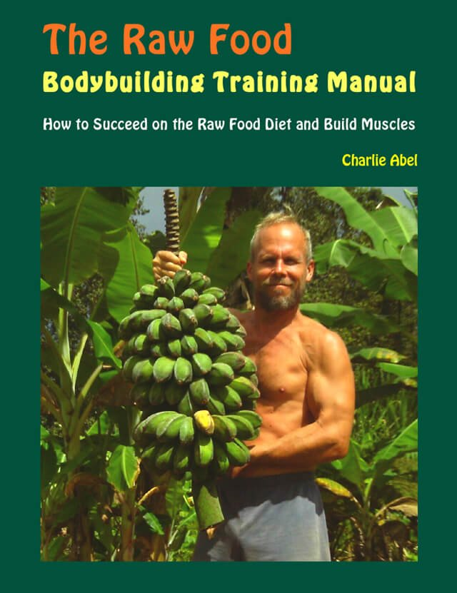 Cover of The Raw Food Bodybuilding Training Manual by Charlie Abel