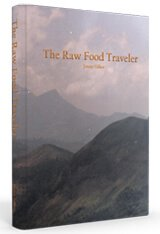 Cover of The Raw Food Traveler by Jimmy Gilker